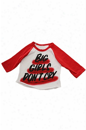 Baron Von Fancy Big Girls Don't Cry Raglan
