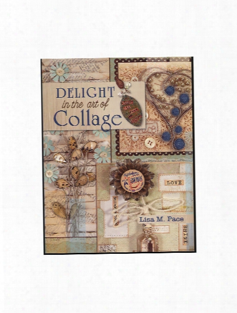 Delight In The Art Of Collage Each