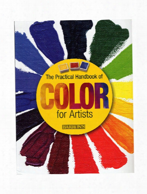 The Practical Handbook Of Color For Artists Each