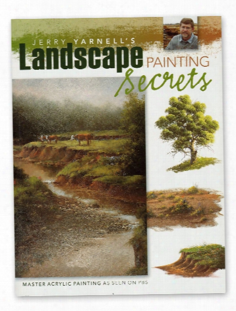 Jerry Yarnell's Landscape Painting Secrets Each
