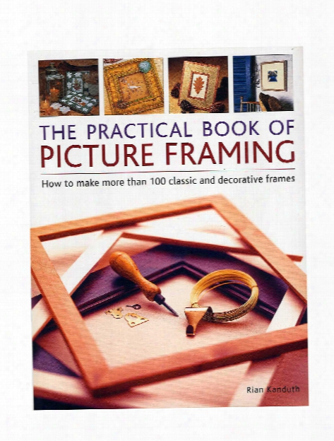 The Practical Book Of Picture Framing Each