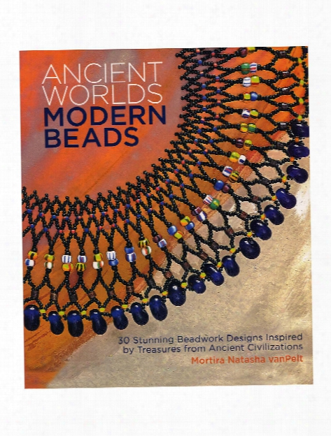 Ancients Worlds, Modern Beads Each