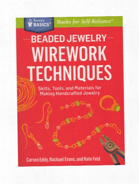 Beaded Jewelry: Wirework Techniques Each