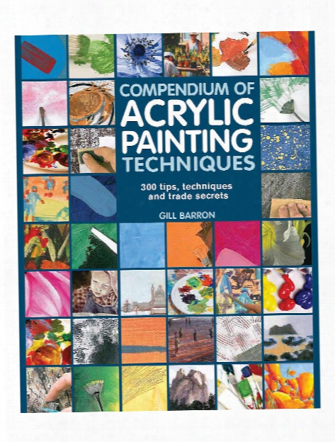 Compendium Of Acrylic Painting Techniques Each