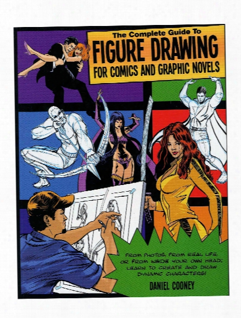 Complete Guide To Figure Drawing For Comics And Graphic Novels Each