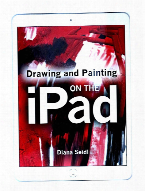 Drawing And Painting On The Ipad Each