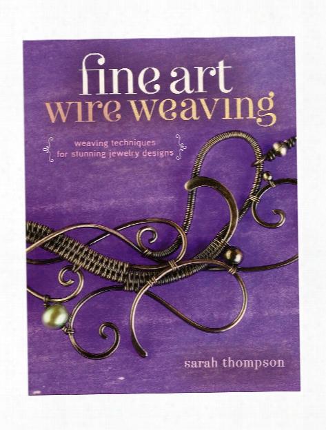 Fine Art Wire Weaving Each