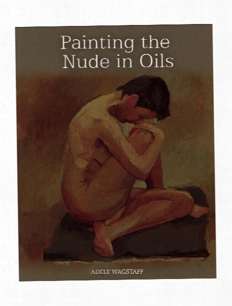 Painting The Nude In Oils Each