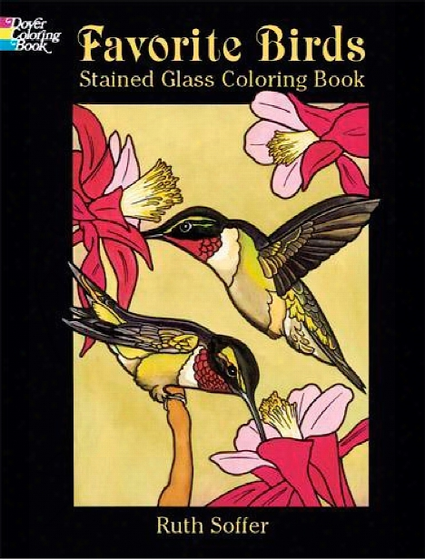 Favorite Birds Stained Glass Coloring Book Favorite Birds