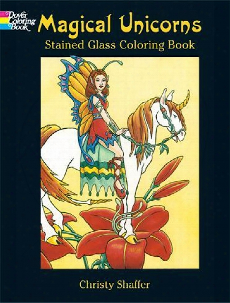 Magical Unicorns Stained Glass Coloring Book Magical Unicorns Stained Glass Coloring Book