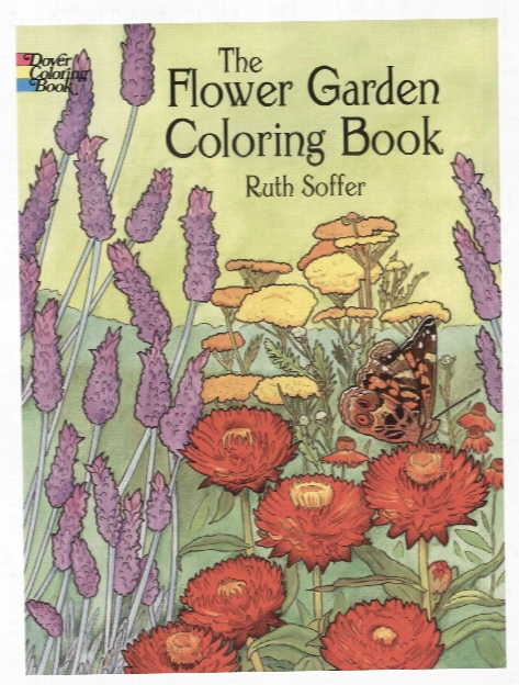 The Flower Garden Coloring Boook The Flower Garden Coloring Book