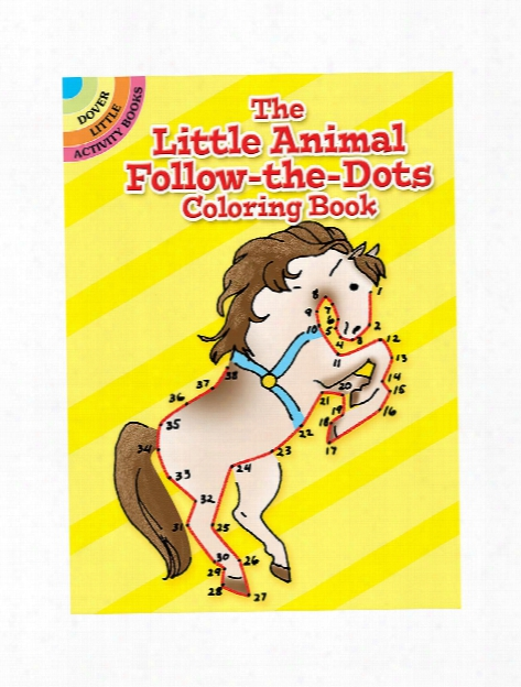 The Little Animal Follow-the-dots Coloring Book The Little Animal Follow-the-dots Coloring Book