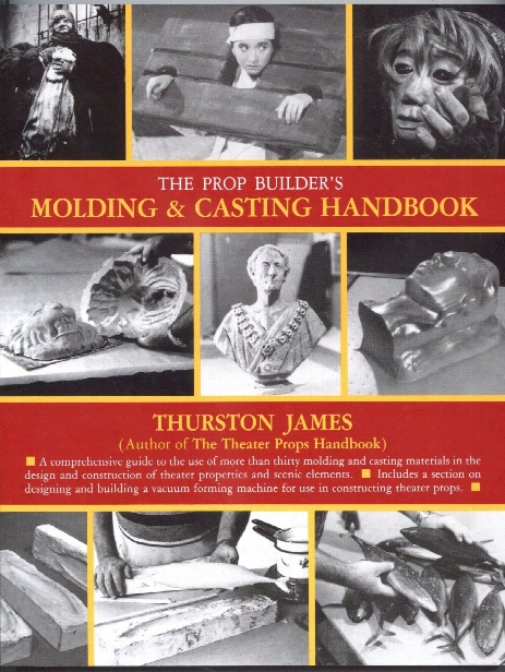 The Prop Builder's Molding & Casting Handbook Molding & Casting Handbook