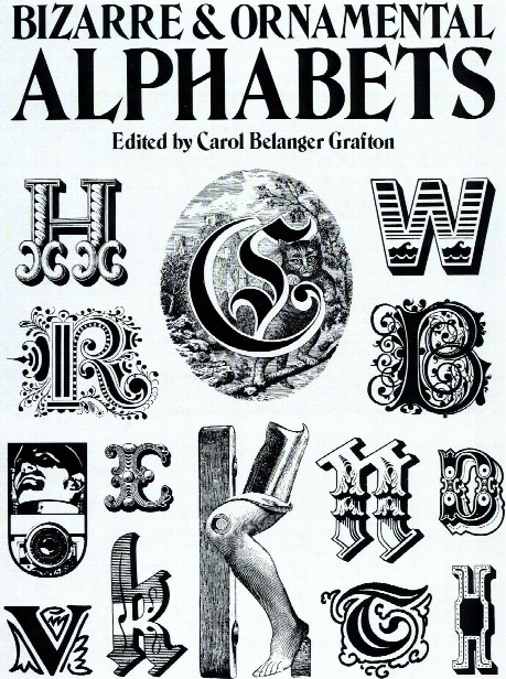 Bizarre & Ornamental Alphabets Bizarre & Ornamental Alphabets