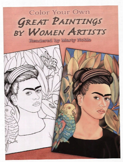 Color Your Own Great Paintings By Women Artists Color Your Own Great Paintings By Women Artists