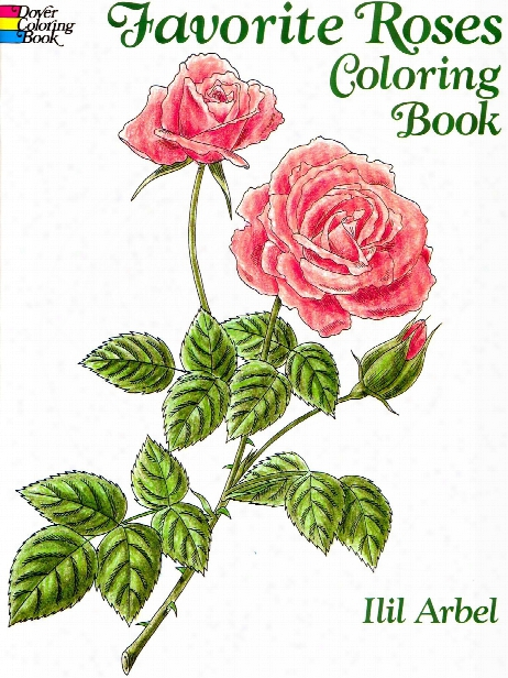 Favorite Roses Coloring Boook Favorite Roses Coloring Book