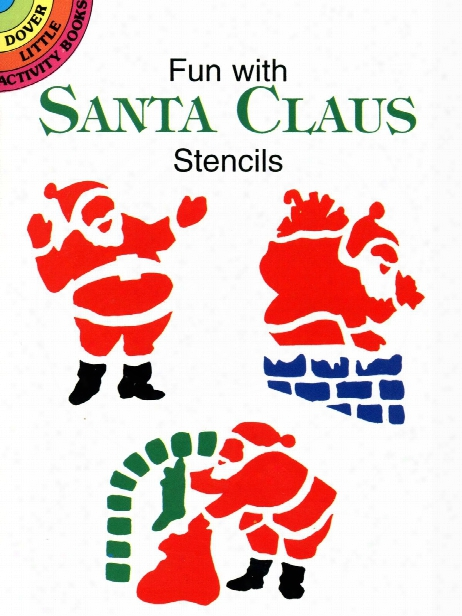 Fun With Santa Claus Stencils Fun With Santa Claus Stencils