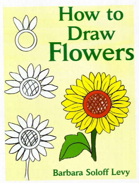 How To Drw Flowers How To Draw Flowers