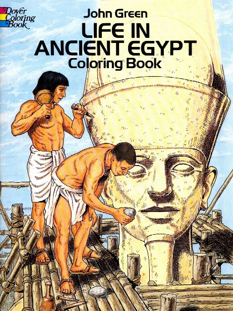 Life In Ancient Egypt Coloring Book Life In Ancient Egypt Coloring Book
