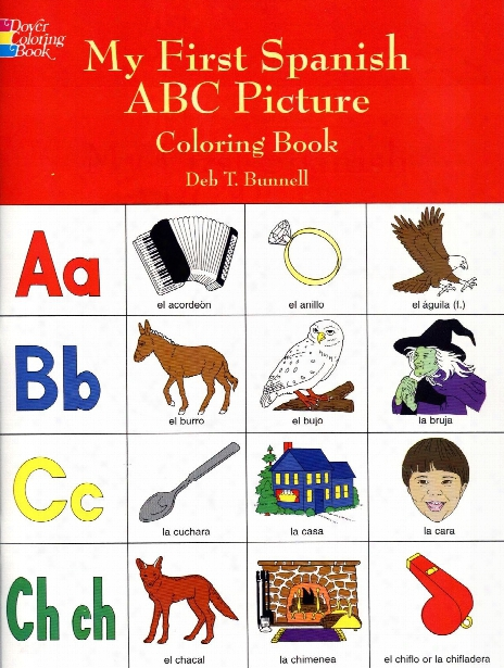 My First Spanish Abc Picture Coloring Book My First Spanish Abc Picture Coloring Book