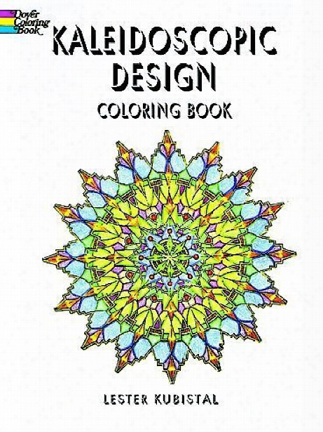 Kaleidoscopic Design Coloring Book Kaleidoscopic Design Coloring Book