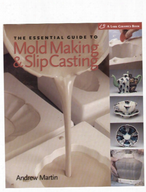 The Essential Guide To Mold Making & Slip Casting The Essential Guide To Mold Making & Slip Casting