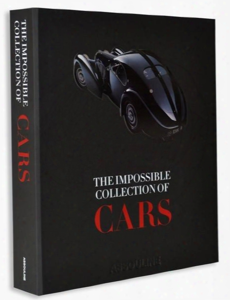 The Impossible Collection Of Cars Byy Dan Neil From Assouline