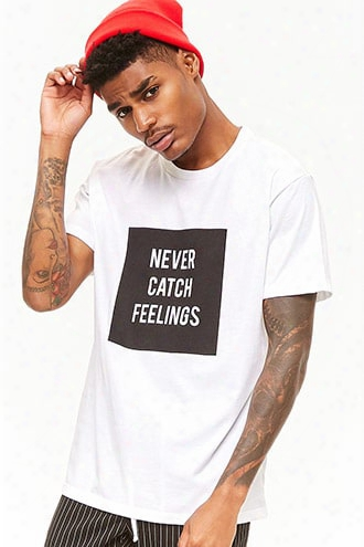 Never Catch Feelings Graphic Tee