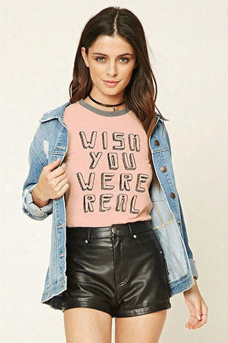 Wish You Were Real Graphic Tee