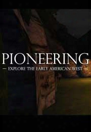 Pioneering - Explore The Early American West