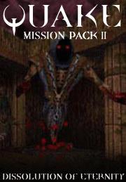 Quake Misison Pack 2: Dissolution Of Eternity