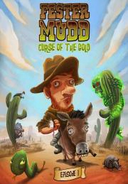 "Fester Mudd �"" Curse Of The Gold"