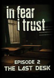 In Fear I Trust - Episode 2: Last Desk
