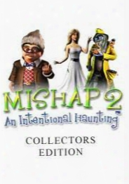 Mishap 2: An Intentional Haunting - Collectors Edition
