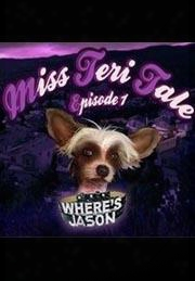 Miss Teri Tales - Where's Jason