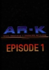 AR-K Episode 1