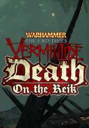 Warhammer: End Times - Vermintide - Death On The Reik