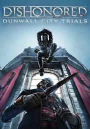 "Dishonoredâ""¢ Dunwall City Trialsâ""¢"