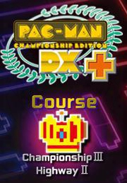 Pac-man Championship Edition Dx+: Championship Iii & Highway Courses