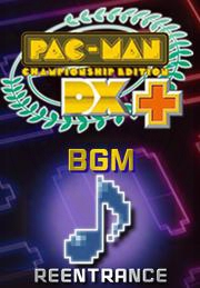 Pac-man Championship Edition Dx+: Re-entrance Bgm