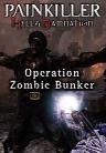 Painkiller Hell & Damnation Operation Zombie Bunker DLC