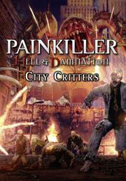 Painkiller Hell & Damnation City Critters