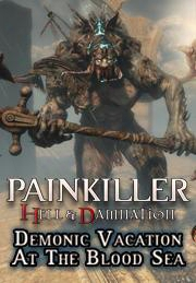 Painkiller Hell & Damnation Demonic Vacation At The Blood Sea