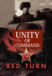 Unity Of Command Red Turn The Road To Berlin 1943-45