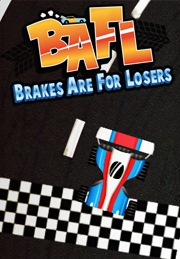 "Bafl �"" Brakes Are For Losers"