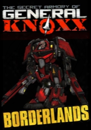 Borderlands : The Secret Armory Of General Knoxx