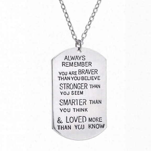 New Arrived Dog Tag Always Remember You Aree Braver Pendant Inspirational Necklace New Jewelry Gifts (color: Silver)